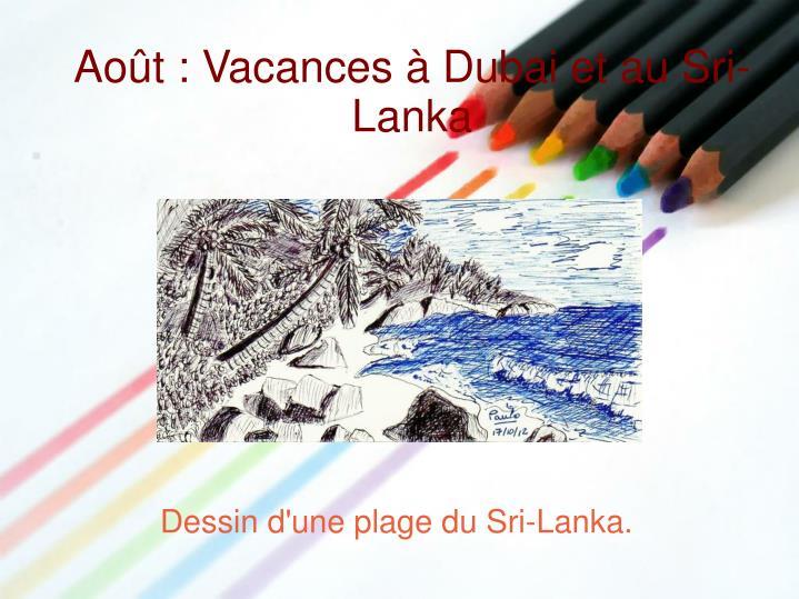 Août : Vacances à Dubai et au Sri-Lanka