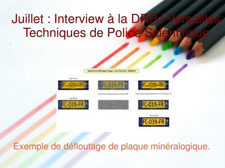 Juillet : Interview à la DRPJ Versailles Techniques de Police Scientifique