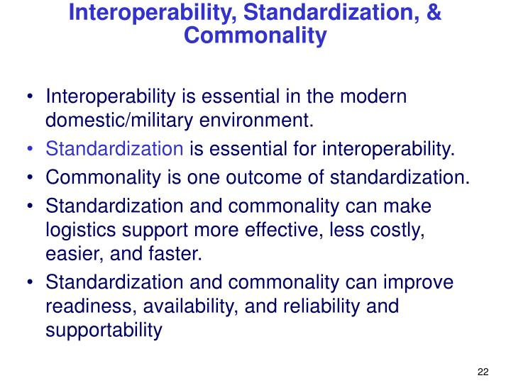 Interoperability is essential in the modern domestic/military environment.