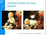 improper harness use injury patterns