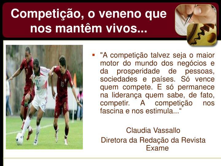 Competição, o veneno que nos mantêm vivos...