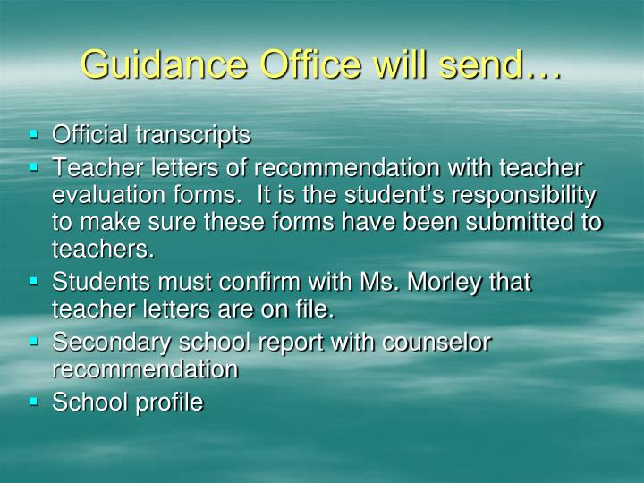 Guidance Office will send…