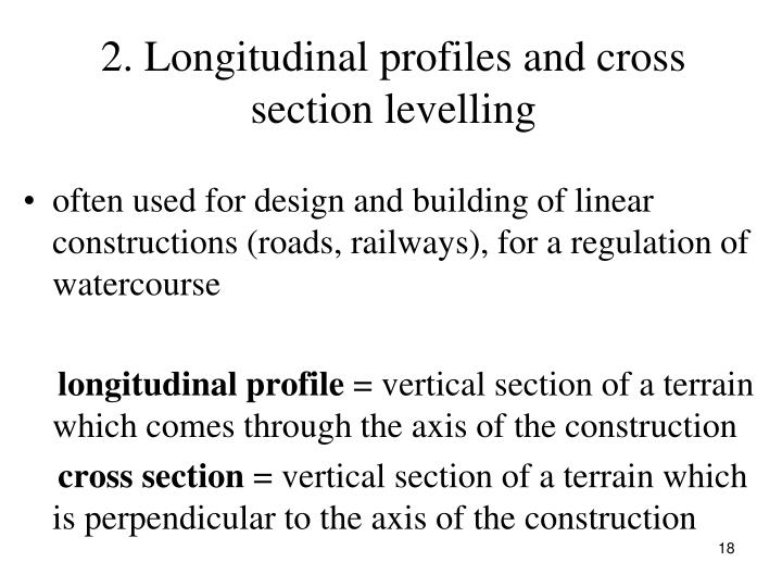 2. Longitudinal profiles and cross section levelling