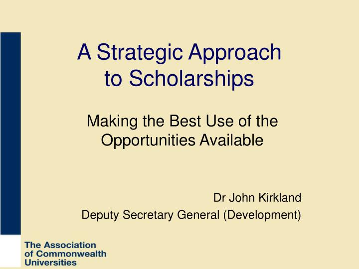 a strategic approach to scholarships
