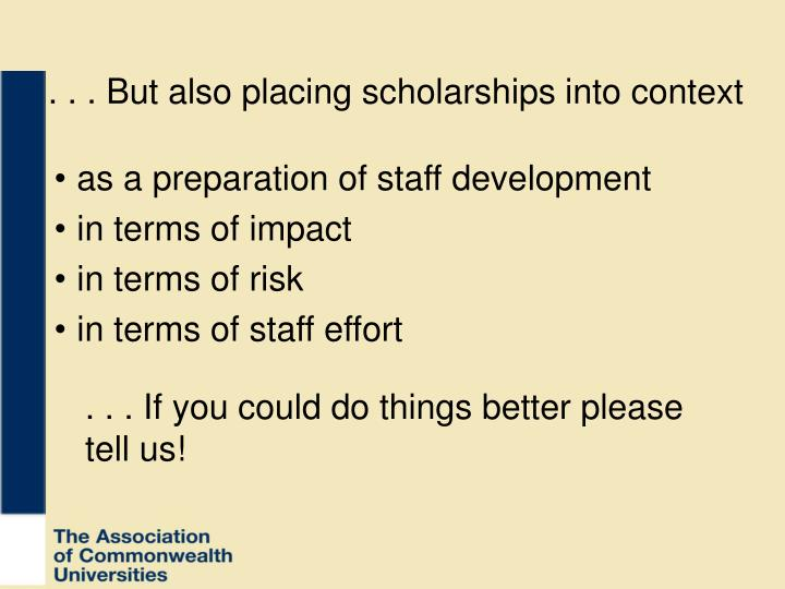. . . But also placing scholarships into context
