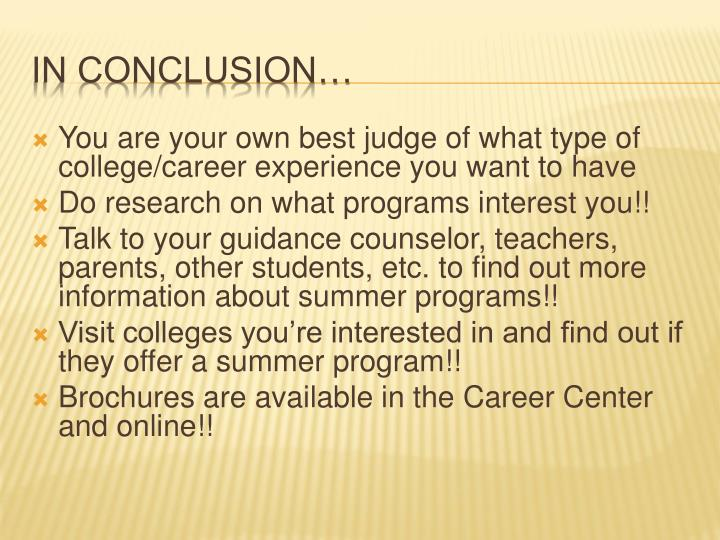 You are your own best judge of what type of college/career experience you want to have