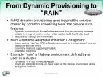 from dynamic provisioning to rain