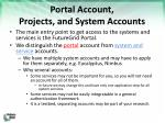 portal account projects and system accounts