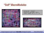 soft macromodules