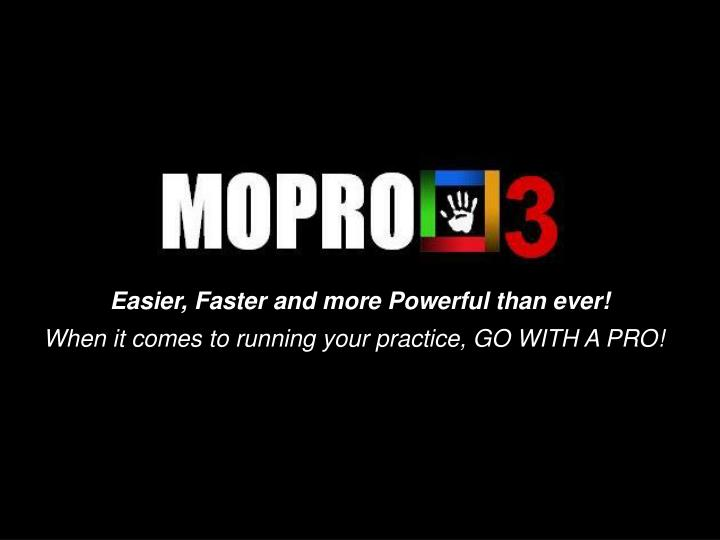 Easier, Faster and more Powerful than ever!