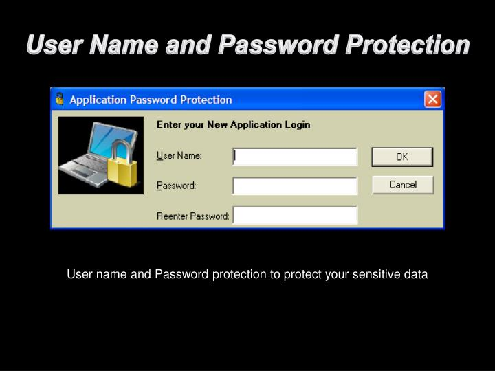 User Name and Password Protection