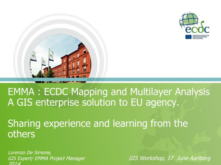 EMMA : ECDC Mapping and Multilayer Analysis