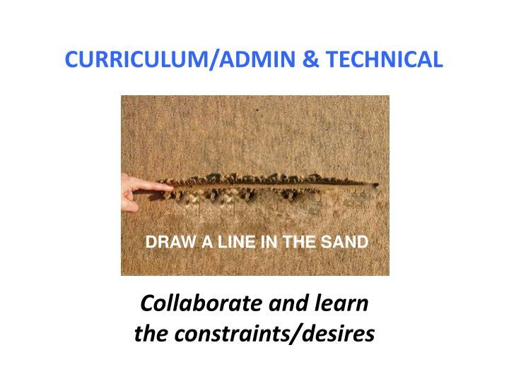 CURRICULUM/ADMIN & TECHNICAL