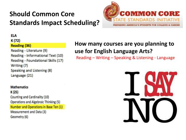 Should Common Core Standards Impact Scheduling?