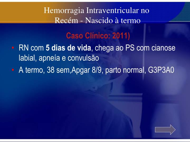 Hemorragia Intraventricular no