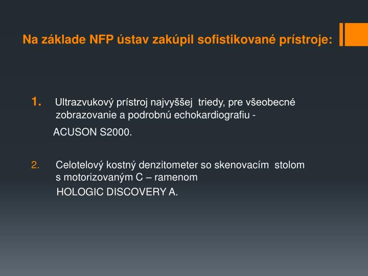Na základe NFP ústav zakúpil sofistikované prístroje:
