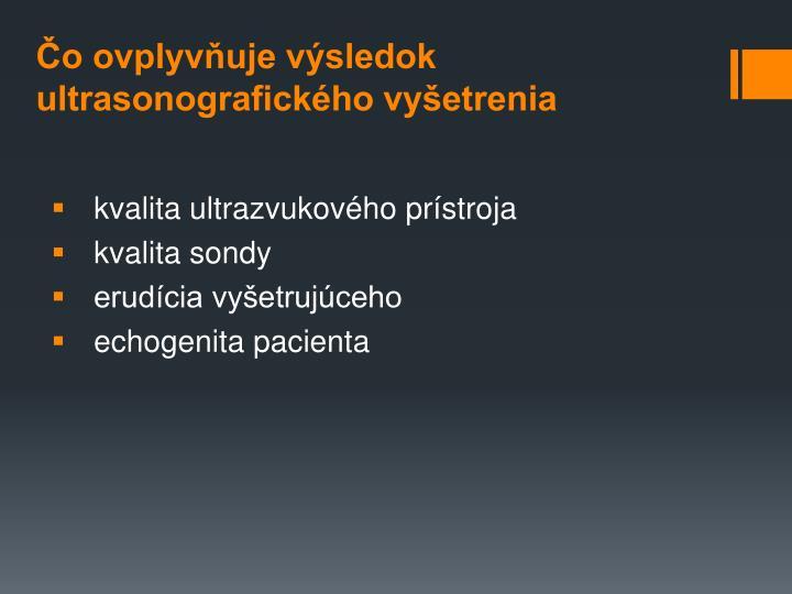 Čo ovplyvňuje výsledok ultrasonografického vyšetrenia