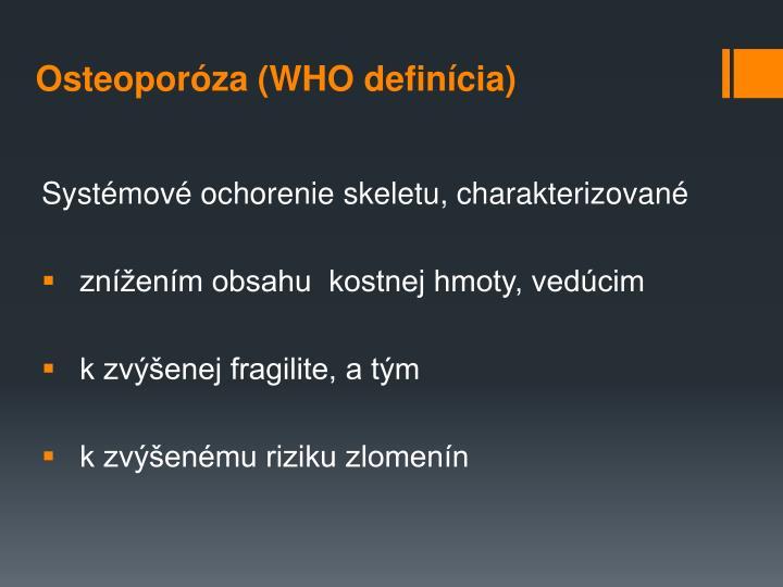 Osteoporóza (WHO definícia)
