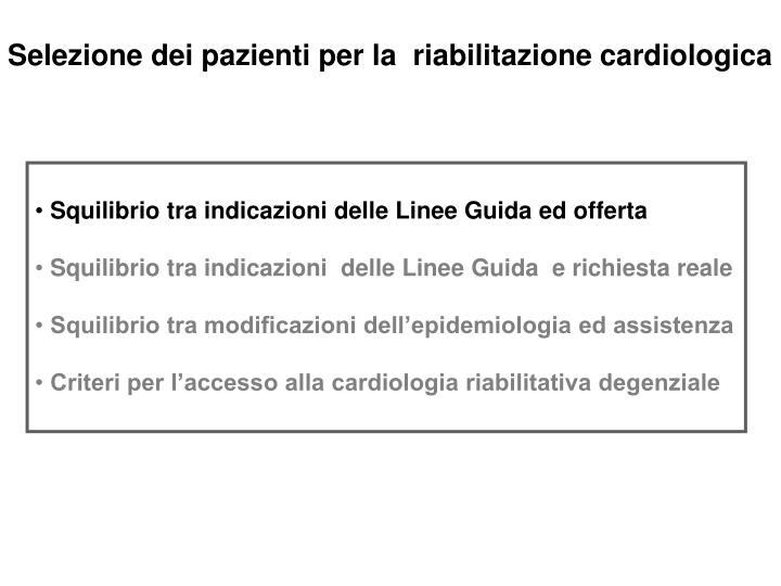 Selezione dei pazienti per la  riabilitazione cardiologica