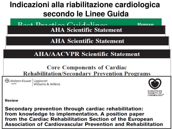 Indicazioni alla riabilitazione cardiologica