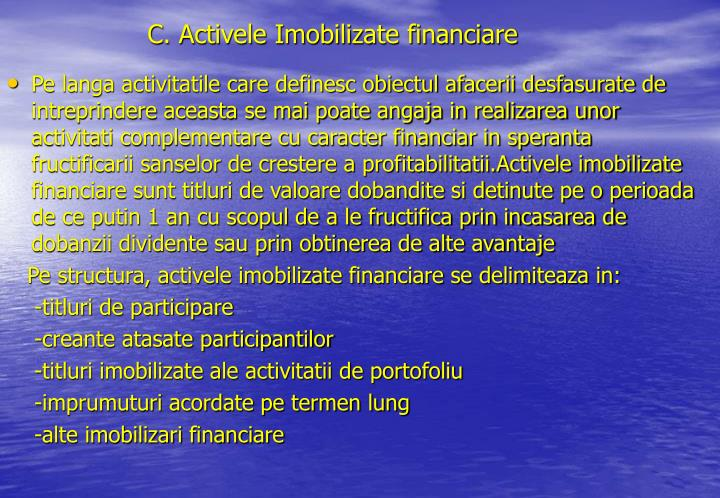 C. Activele Imobilizate financiare