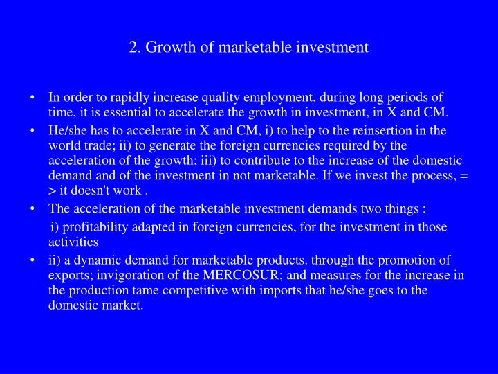 2 growth of marketable investment