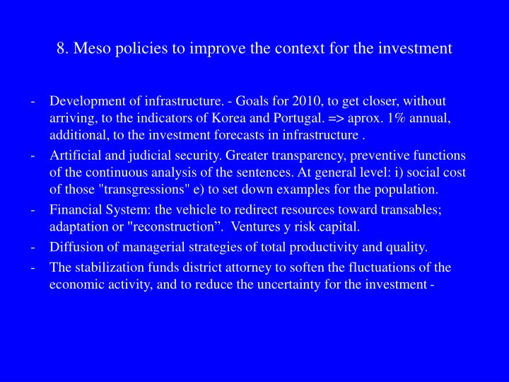 8. Meso policies to improve the context for the investment