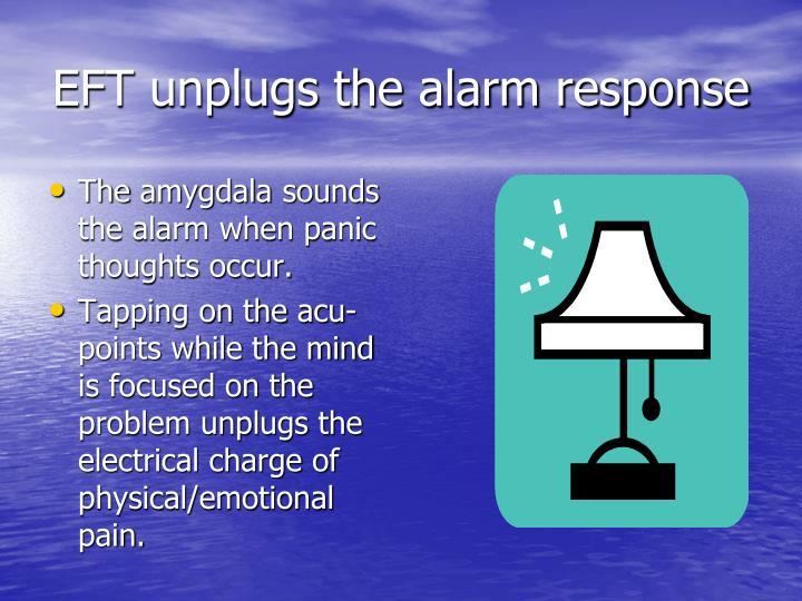 EFT unplugs the alarm response
