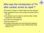 why was the introduction of th after cardiac arrest so rapid