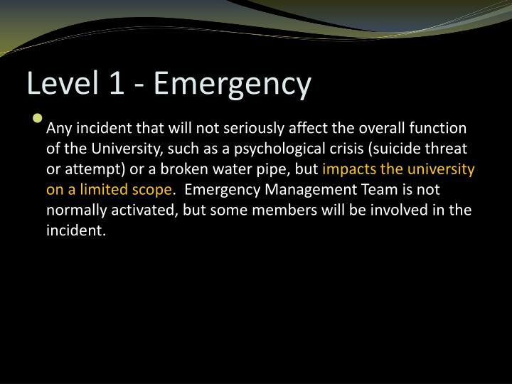 Level 1 - Emergency