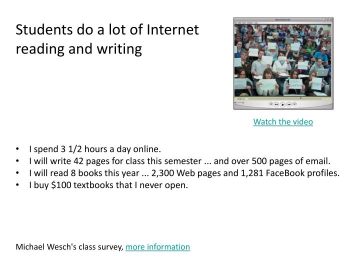 Students do a lot of Internet reading and writing