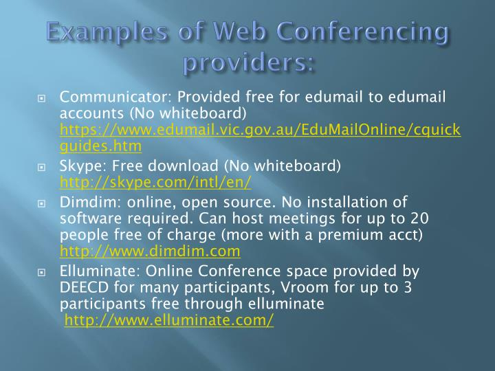 Examples of Web Conferencing providers: