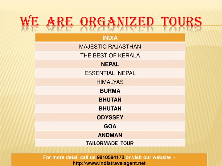 We  are  ORGANIZED  TOURS