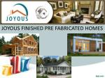 joyous finished pre fabricated homes