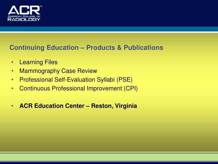 Continuing Education – Products & Publications