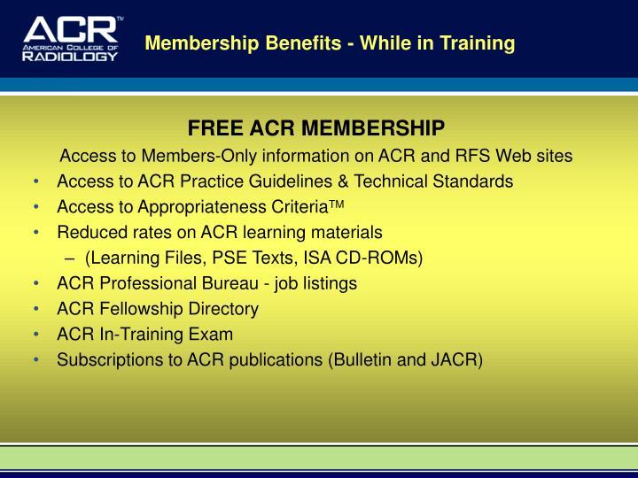 Membership Benefits - While in Training