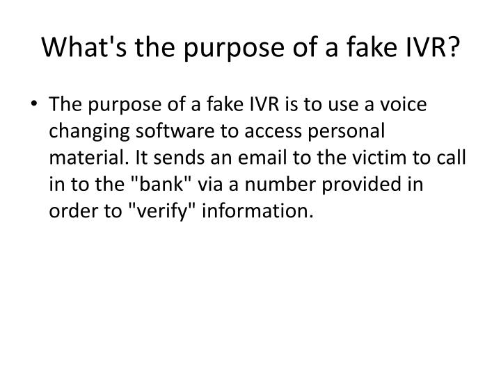What's the purpose of a fake IVR?