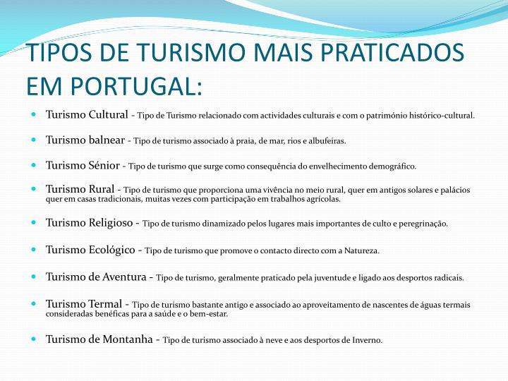 TIPOS DE TURISMO MAIS PRATICADOS EM PORTUGAL: