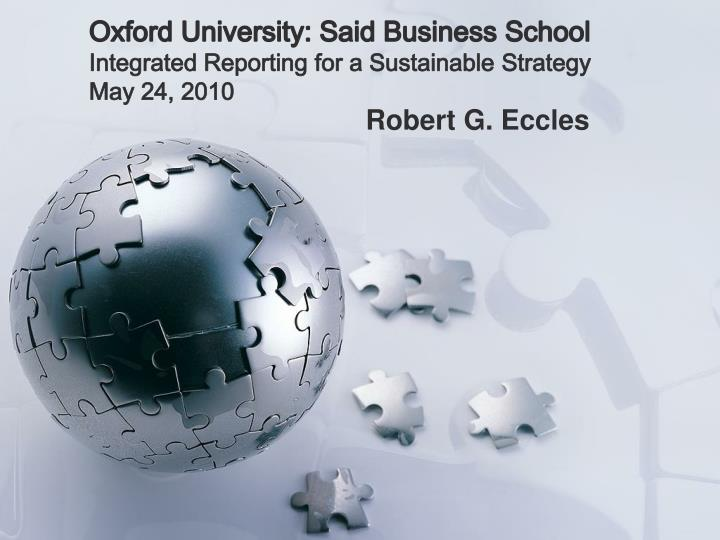 Oxford university said business school integrated reporting for a sustainable strategy may 24 2010