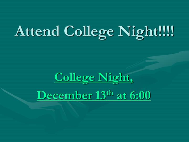 Attend College Night!!!!