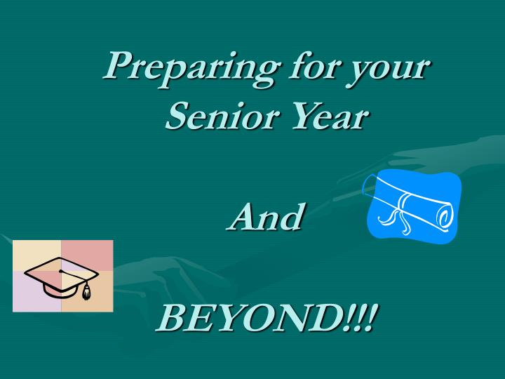 Preparing for your senior year and beyond