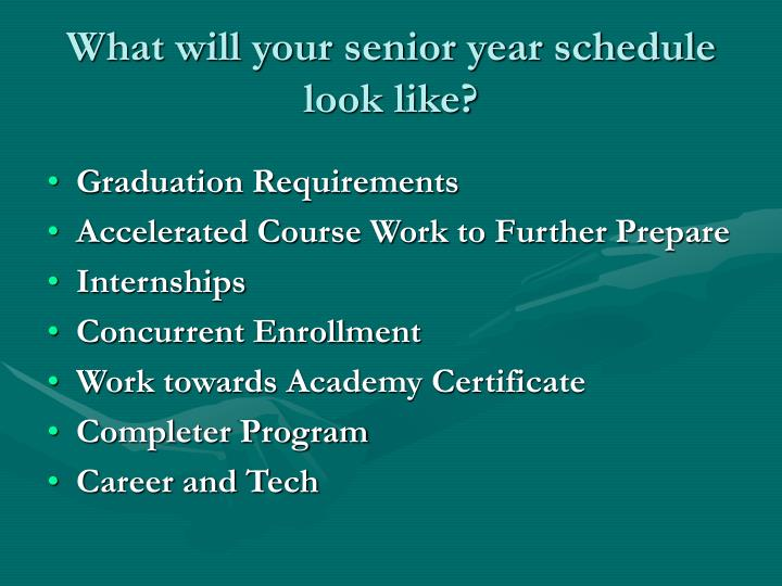 What will your senior year schedule look like?