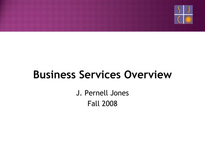 Business Services Overview