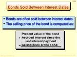 bonds sold between interest dates