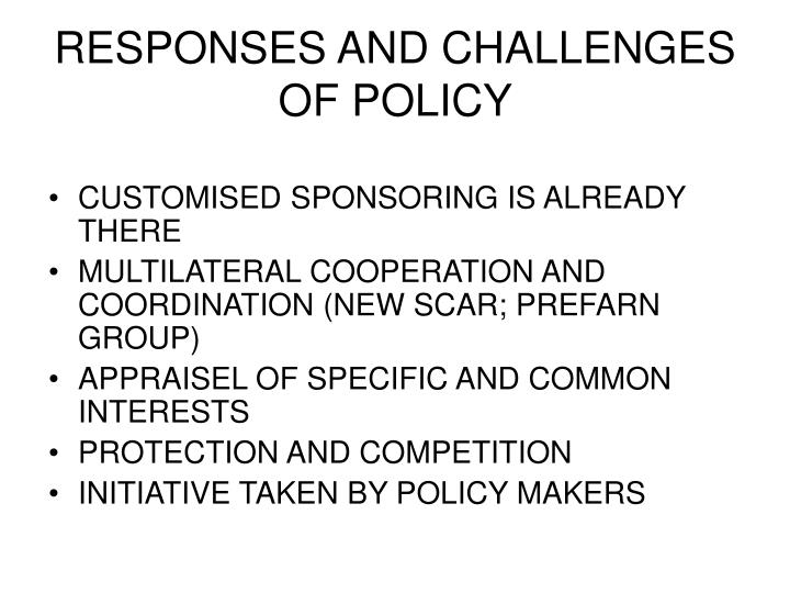 RESPONSES AND CHALLENGES OF POLICY