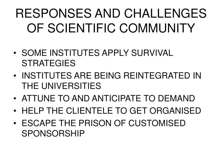 RESPONSES AND CHALLENGES OF SCIENTIFIC COMMUNITY
