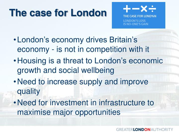 The case for London