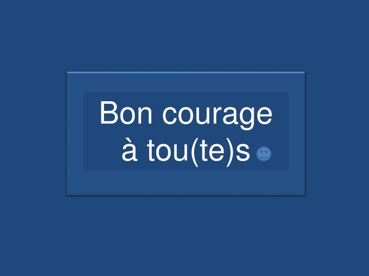Bon courage à tou(te)s