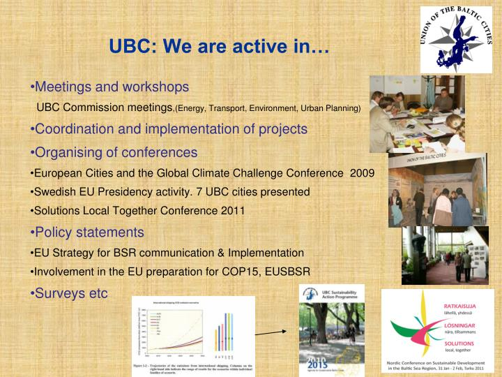 UBC: We are active in…
