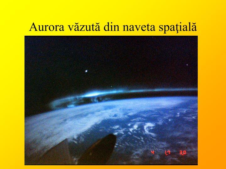 Aurora văzută din naveta spaţială
